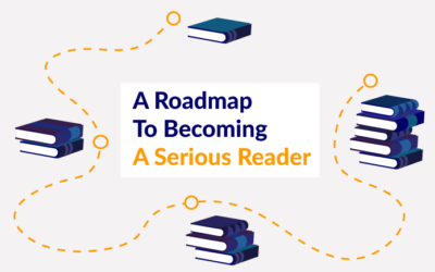 The Roadmap To Becoming A Serious Reader