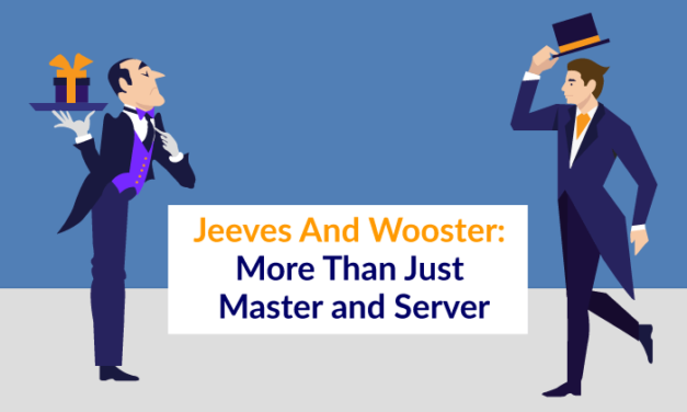Jeeves and Wooster: More Than Just Master And Server