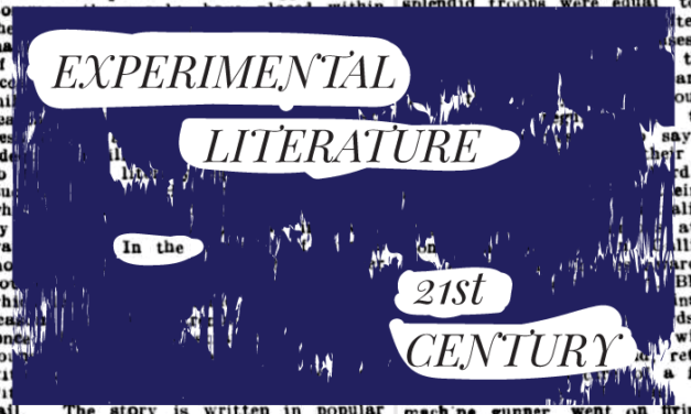 Experimental Literature In The 21st Century