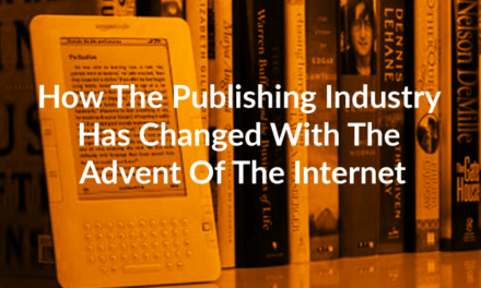 How The Publishing Industry Has Changed With The Advent Of The Internet