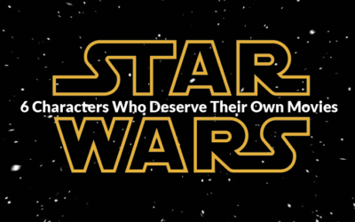 6 Star Wars Characters Who Deserve Their Own Movies