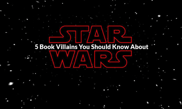 #TCRCollection: 5 Star Wars Book Villains You Should Know About