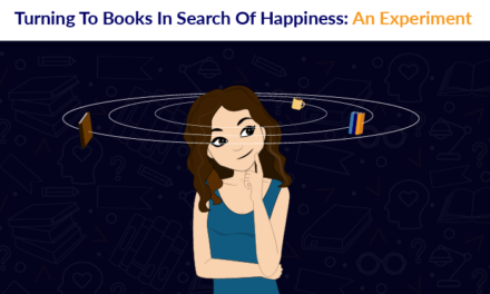 Turning To Books In Search Of Happiness: An Experiment