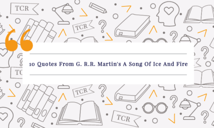 10 Quotes From George R.R. Martin's A Song Of Ice And Fire