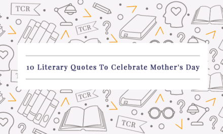 10 Literary Quotes To Celebrate Mother's Day